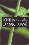Kniha o marihuaně - Dupal, Libor