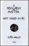 Nový pohled na věc/ A New View of Matter - ruth weiss