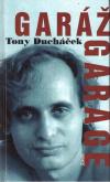Garáž - Garage - Tony Ducháček