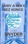 Hory a řeky bez konce - Gary Snyder
