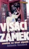 Visací zámek  - zamklej na třicet západů - Antonín Kocábek