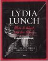 Máš-li hlad, tak ho hlaď  / Průvodce požitkářky - Lydia Lunch