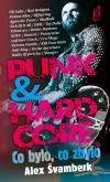 Punk & hardcore / co bylo, co zbylo - Alex Švamberk