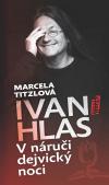 V náruči dejvický noci - Ivan Hlas, Marcela Titzlová