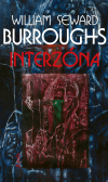 Interzóna - William Seward Burroughs, James Grauerholz (ed.)