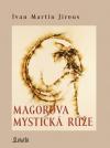 Magorova mystická růže - Ivan Martin Jirous