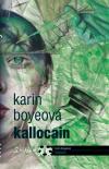 Kallocain - Karin Boyeová